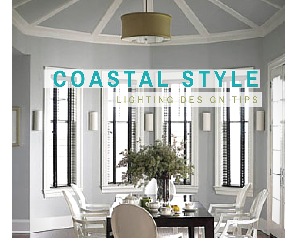 Coastal Style Lighting Design Tips Fabby Blog